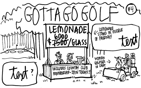 rough sketch for women's golf magazine showing country club membership recruiters aggressively pursuing new members by setting up a lemonade stand in middle of golf course fairway