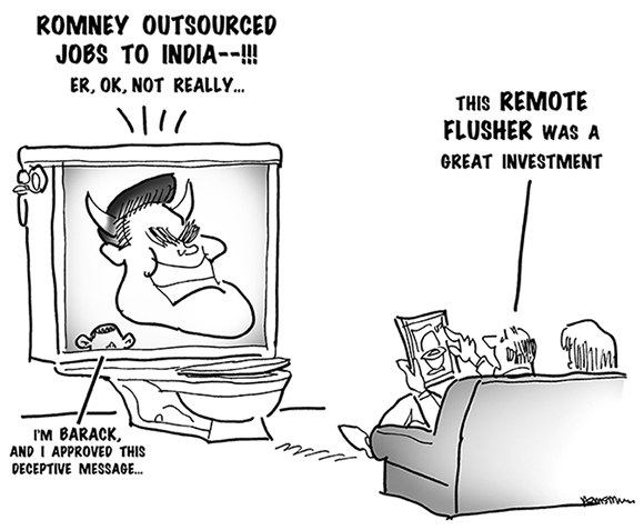 political cartoon about obama television campaign commercial which claims mitt romney outsourced jobs to India when he was governor of Massachusetts, guy on couch has remote flusher to put ad in toilet