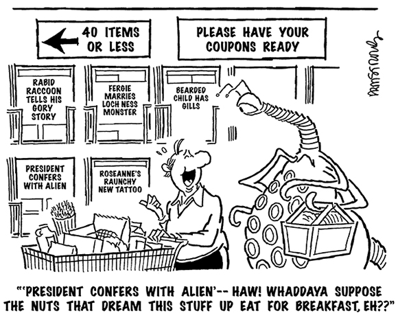 cartoon showing guy in supermarket checkout line with grocery cart space alien behind him in line rack displaying tabloid newspapers with celebrity gossip and scandal one headline President Confers With Alien who dreams this stuff up