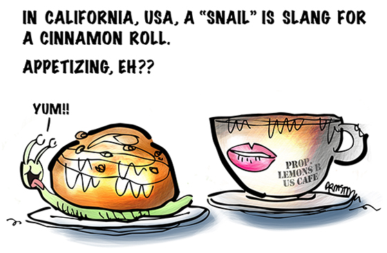 cinnamon roll which is called a snail in California, USA, and a real snail on a plate and a coffee cup with lip print saying Property of Lemons R Us Café