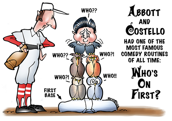 Comedians Bud Abbott and Lou Costello famous for their comedy routine Who's On First? with Abbott in old-fashioned baseball uniform and Costello and four owls all standing on first base saying Who??