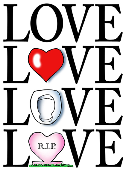 word Love repeated four times, as pure text, Valentine heart as letter O, bedpan as letter O, heart-shaped grave marker as letter O, symbols showing that true love persists thru early problem-free romance, through sickness and difficulties, and endures even after death