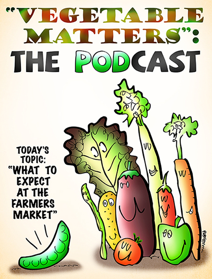 color final for Vegetable Matters The Podcast humorous poster drawing showing broccoli string bean tomato eggplant, lettuce celery carrot other vegetables standing next to a peapod that is broadcasting a podcast