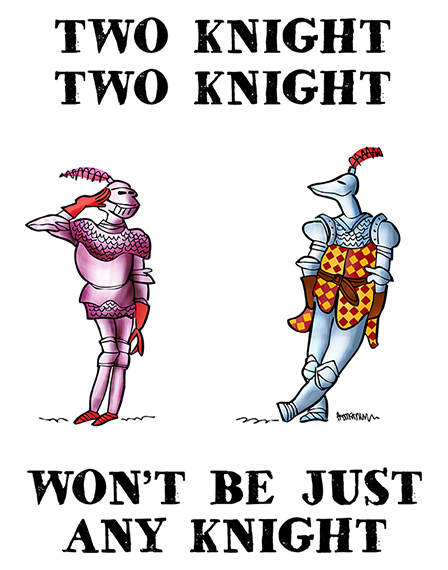 two medieval knights in armor, romantic situation, text added Two Knight Won't Be Just Any Knight pun on famous Broadway musical song title