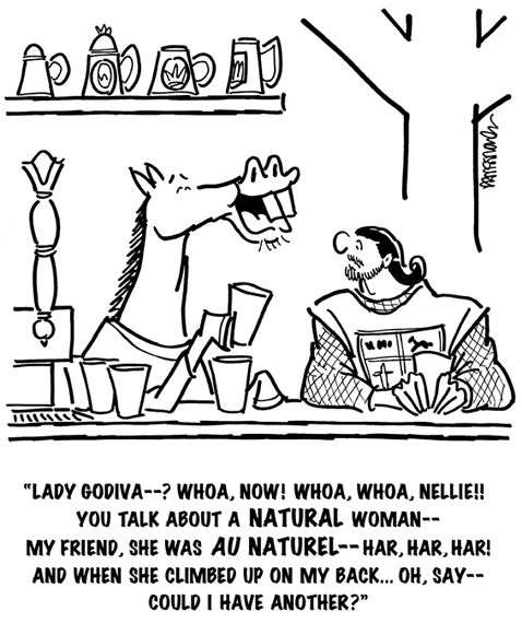 cartoon showing horse and King Arthur era knight sitting at bar, horse drinking and telling about time Lady Godiva rode on his back