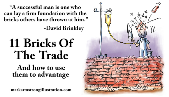 Successful man lays firm foundation with bricks thrown at him by others David Brinkley guy on brick wall with cement trowel brick hit head I.V. bag plasma blood transfusion LinkedIn post bricks of the trade