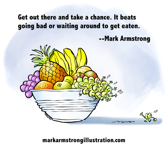 take chance better than rotting going bad waiting around to get eaten quote, Mark Armstrong, grape waving goodbye, leaving safety of fruit bowl to make his way in world