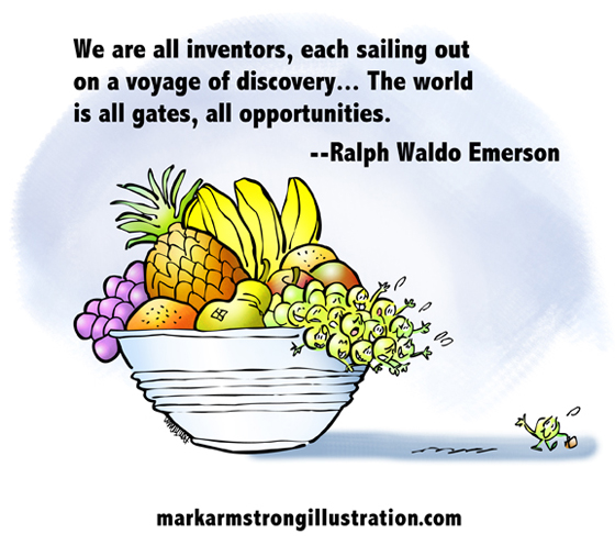 inventors sailing voyage of discovery world all gates opportunities quote, Ralph Waldo Emerson, grape waving goodbye, leaving safety of fruit bowl to make his way in world