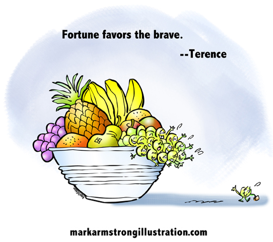 Fortune favors brave quote, Terence, grape waving goodbye, leaving safety of fruit bowl to make his way in world