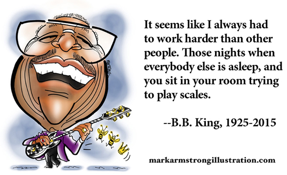 Blues legend guitarist B.B. King caricature, inspiration quote about how he had to work harder than anybody else, practice makes perfect