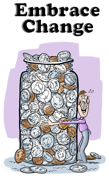 Happy man hugging big glass jar filled with coins quarters dimes nickels pennies with pun message Embrace Change