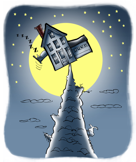 "Visual pun: house precariously balanced on mountain peak, with person snoring away in bed that's hanging out the window; a literal depiction of someone who likes ""living on the edge."""