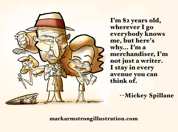 Mickey Spillane caricature quote merchandiser not just writer stays in every avenue early social media marketing pioneer