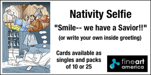 Nativity Selfie Christmas card smile we have Savior for sale in Fine Art America store