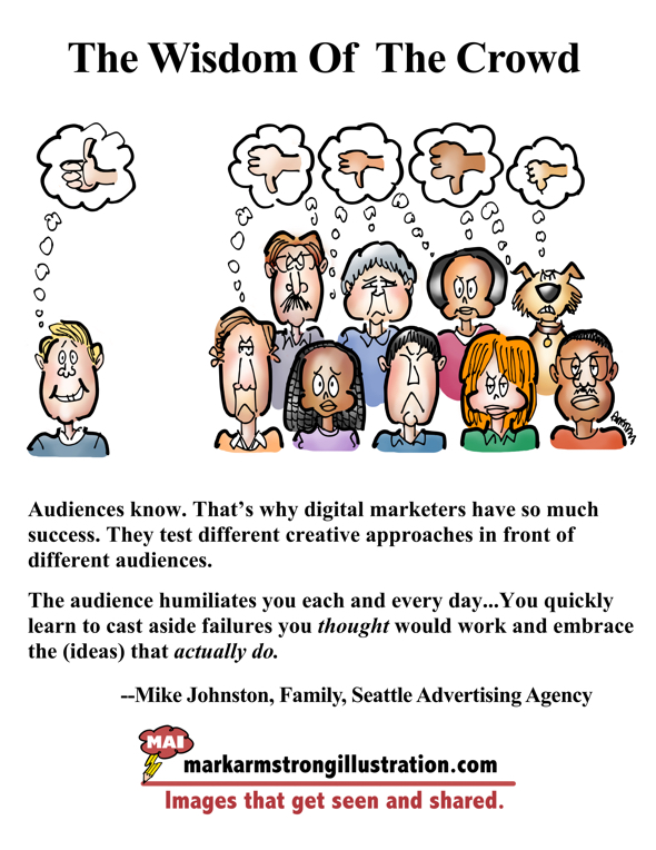 wisdom of audience colective judgement evaluation better than individual's one guy thumbs-up group including dog voting thumbs-down Mike Johnston Family Seattle digital marketers successful because test different creative ideas approaches