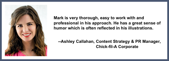 Recommendation testimonial for Mark Armstrong Illustration from Ashley Callahan content strategy PR manager Chick-fil-A restaurants corporate