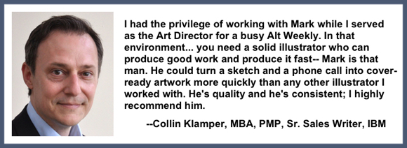 Recommendation testimonial for Mark Armstrong Illustration from Collin Klamper art director alt-weekly sales writer IBM