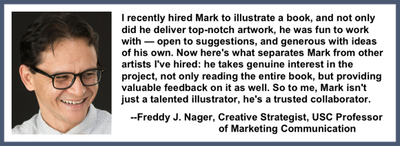 Recommendation testimonial for Mark Armstrong Illustration from Freddy J. Nager creative strategist USC professor marketing communication