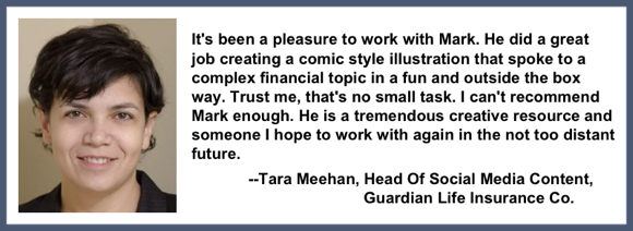 Recommendation testimonial for Mark Armstrong Illustration from Tara Meehan head social media content Guardian Life Insurance Company