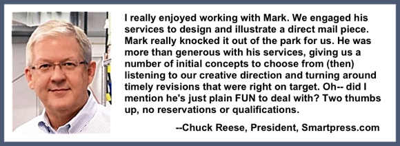 Recommendation testimonial for Mark Armstrong Illustration from Chuck Reese, President, Smartpress.com