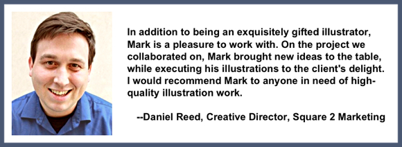 Recommendation testimonial for Mark Armstrong Illustration from Daniel Reed, Creative Director, Square 2 Marketing