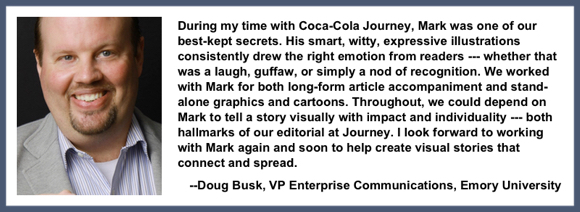 Recommendation testimonial for Mark Armstrong Illustration from Doug Busk, VP Communications, Emory U. former Global Group Director Social Media at Coca-Col