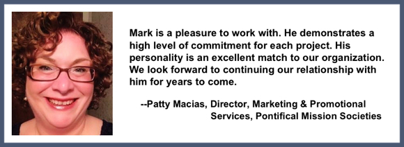 Recommendation testimonial for Mark Armstrong Illustration from Patty Macias, former Director Marketing Promotional Services Missionary Childhood Association Pontifical Mission Societies