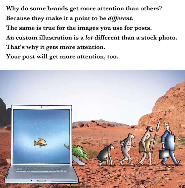 custom illustration much different than stock photo will get more attention for your posts brand evolution fish inside computer emerges becomes monkey prehistoric man businessman