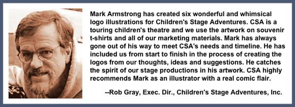 Recommendation testimonial for Mark Armstrong Illustration from Rob Gray, Executive Director, Children's Stage Adventures