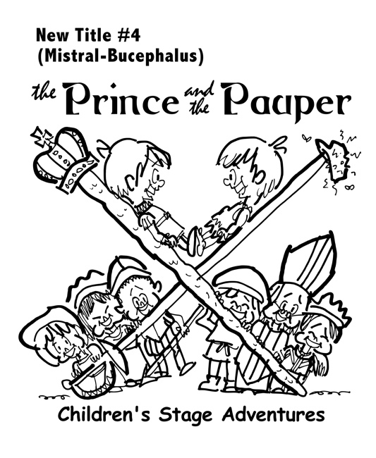 rough sketch Prince Pauper illustration two lookalike boys facing each other on crossed sword walking stick with court servants soldiers bishop below Mistral Bucephalus typefaces for title