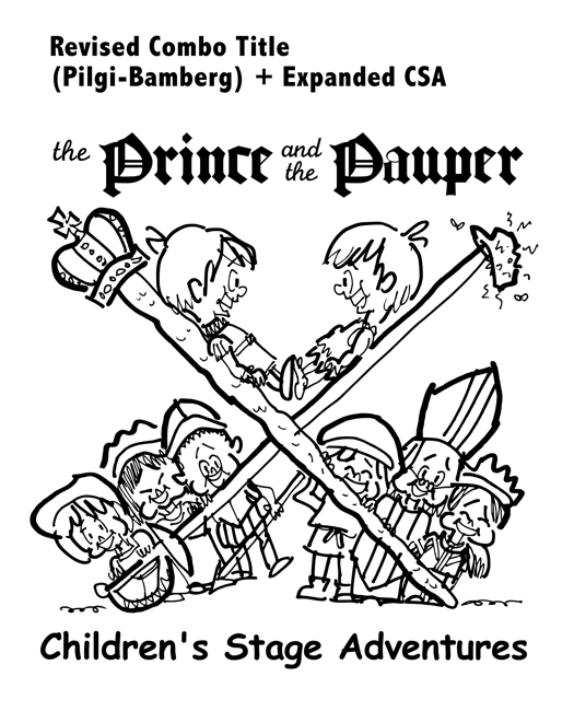 rough sketch Prince Pauper illustration two lookalike boys facing each other on crossed sword walking stick with court servants soldiers bishop below Pilgi Bambery typefaces for title larger type size for Children's Stage Adventures