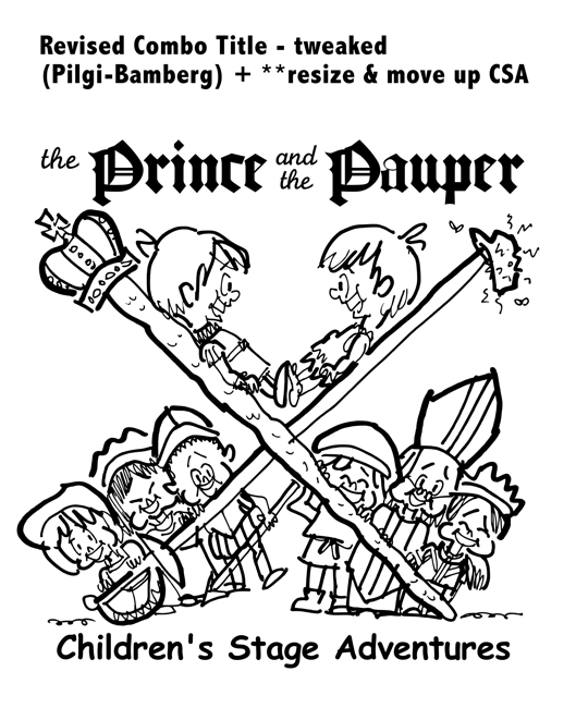 rough sketch Prince Pauper illustration two lookalike boys facing each other on crossed sword walking stick with court servants soldiers bishop below Pilgi Bambery typefaces for title smaller type size for repositioned Children's Stage Adventures