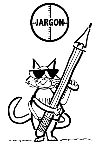cat with sunglasses holding pencil missile launcher taking aim at jargon which good copywriter avoids