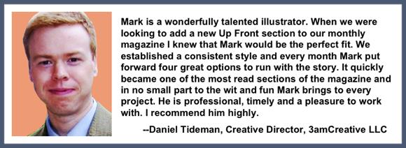 Recommendation testimonial for Mark Armstrong Illustration from Daniel Tideman, Creative Director, 3amCreative LLC