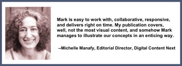 Recommendation testimonial for Mark Armstrong Illustration from Michelle Manafy, Editorial Director, Digital Context Next