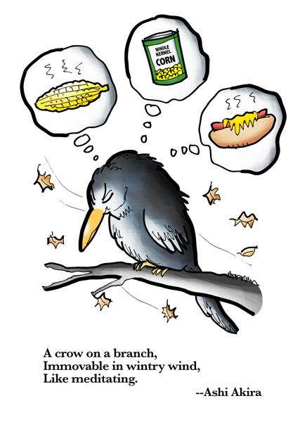 crow sleeping on branch dreaming of corn on cob canned corn hot dog ashi akira haiku about bird meditating in wintry wind