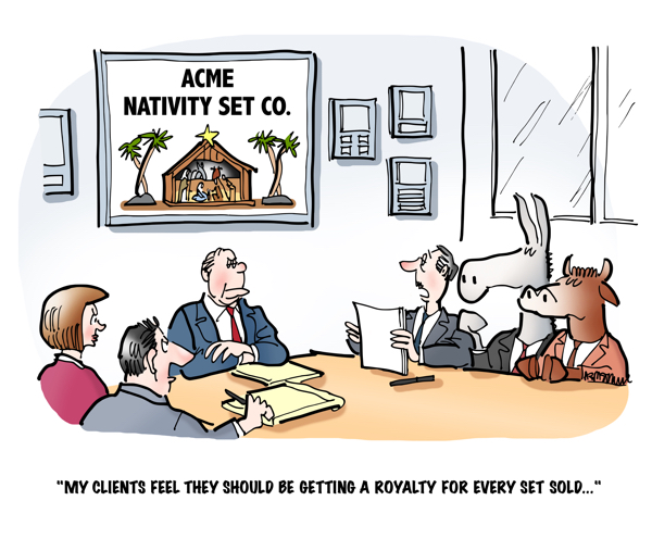 Group sitting at conference table Acme Nativity Set Company lawyer representing ox ass says My clients think they deserve royalty for every set sold