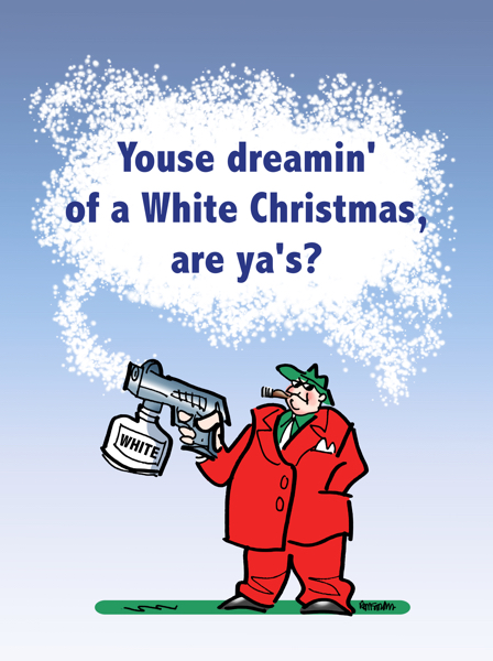 Christmas card design mobster in red double-breasted suit with snow gun youse dreaming of White Christmas are ya's Louie here will take care of it