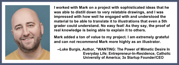 Recommendation testimonial for Mark Armstrong Illustration from Luke Burgis author of Wanting: Power of Mimetic Desire in Everyday Life entrepreneur in residence Catholic University America