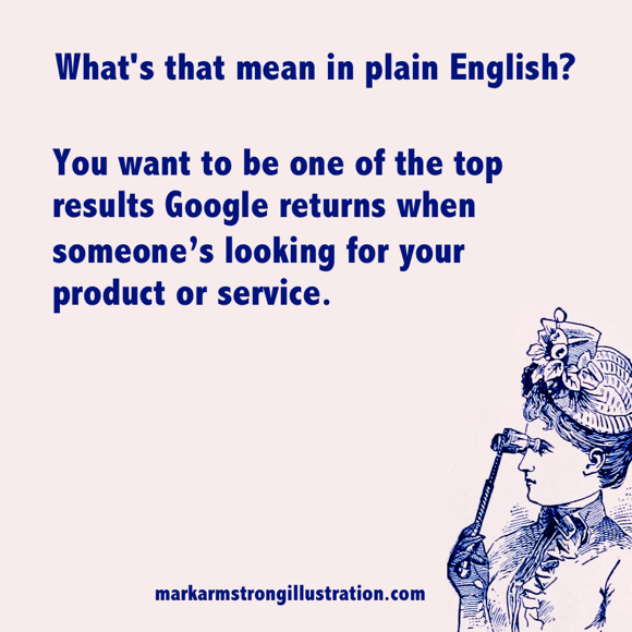 SEO means being top search result returned by Google stylish woman peering through opera glasses