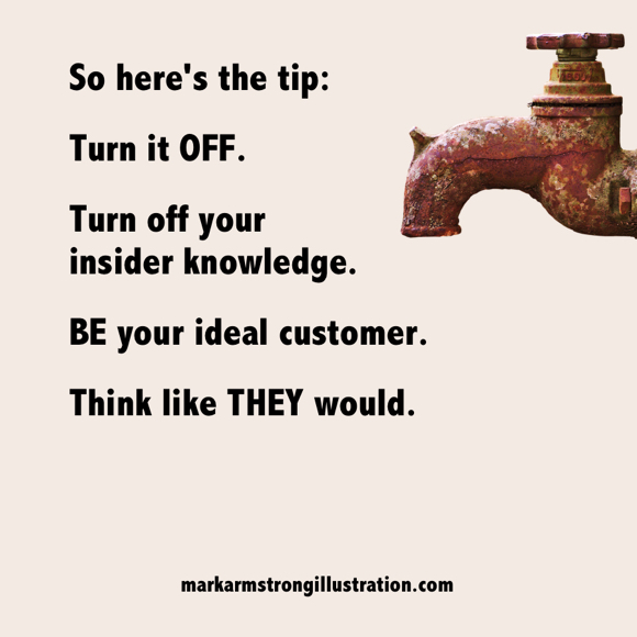 SEO tip: turn off your insider knowledge and be your ideal customer think like they would rusty old faucet