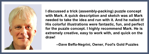 Recommendation testimonial for Mark Armstrong Illustration from Dave Beffa-Negrini owner Fool's Gold Custom Wooden Jigsaw Puzzles New Hampshire